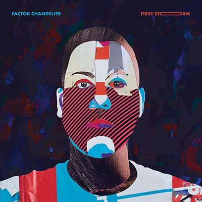 Factor Chandelier's Album First Storm Out Now!